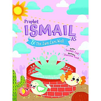 Prophet Ismail and the ZamZam Well Activity Book by Saadah Taib - 978