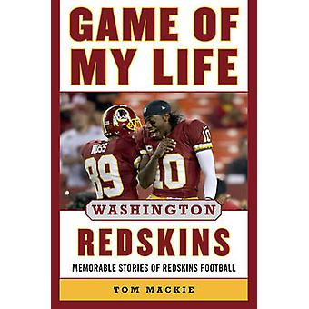 Game of My Life Washington Redskins - Memorable Stories of Redskins Fo