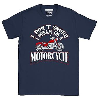Funny motorbike t shirt i don't snore i dream i'm a motorcycle
