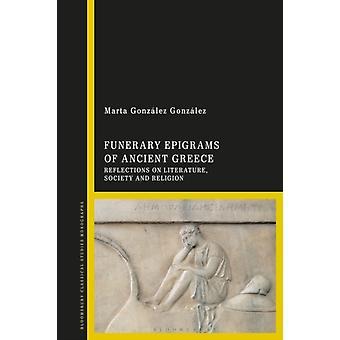 Funerary Epigrams of Ancient Greece by Gonzalez Gonzalez & Dr Marta University of Malaga & Spain