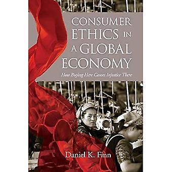 Forbrugeretik i en global økonomi: Hvordan opkøb her årsager uretfærdighed der (Moral Traditions serien)
