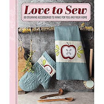 Amor para Costurar: 60 acessórios deslumbrantes para fazer para você e sua casa