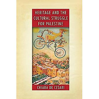 Erfgoed en de culturele strijd voor Palestina (Stanford Studies in het Midden-Oosten en islamitische samenlevingen en culturen)