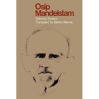 Osip Mandelstam - Selected Essays by Sidney Monas - Sidney Monas - 978