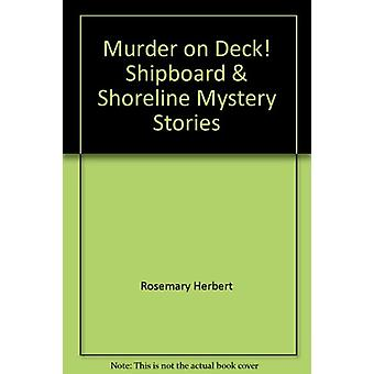 Meurtre sur le pont ! - Shipboard and Shoreline Mystery Stories par Rosemary