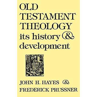 Vanhan testamentin teologia - John H. Hayesin historia ja kehitys