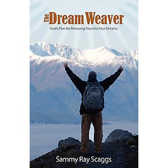 The Dreamweaver by Sammy Ray Scaggs - 9781615796342 Book