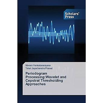 Periodogram Processing - Wavelet and Cepstral Thresholding Approaches