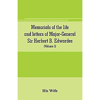 Memorials of the life and letters of Major-General Sir Herbert B. Edw