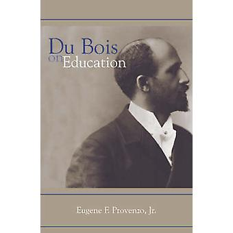Du Bois on Education by Edited by Jr Eugene F Provenzo
