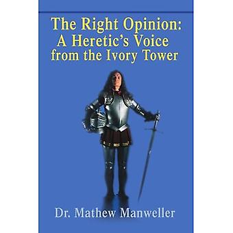 The Right Opinion: A Heretic's Voice from the Ivory Tower