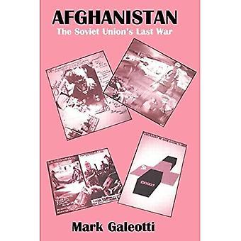 Afghanistan: The Soviet Unions Last War