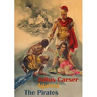 Julius Caesar Against the Pira [DVD] USA import