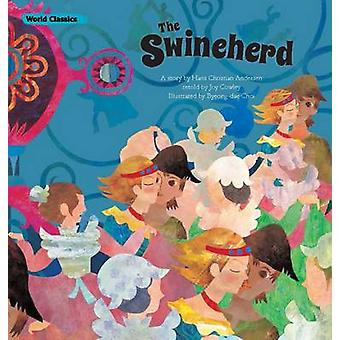 The Swineherd by Edited by Joy Cowley