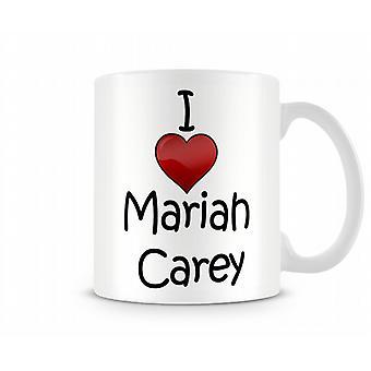 Ich liebe Mariah Carey bedruckte Becher