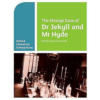 Oxford Literature Companions - The Strange Case of Dr Jekyll and Mr Hy