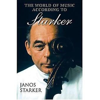 De wereld van muziek volgens Starker door Janos Starker - 9780253344