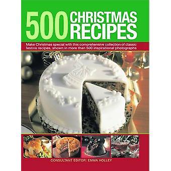 500 وصفات عيد الميلاد--جعل عيد الميلاد الخاصة مع هذا شامل