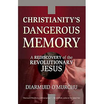 Mémoire de dangereux du christianisme - une redécouverte de la révolutionnaire J