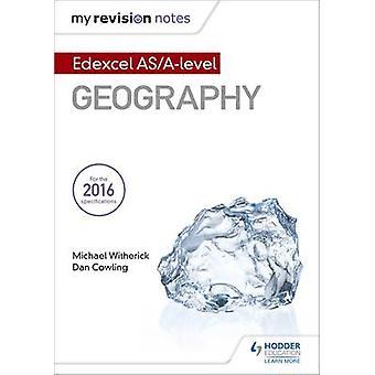 Minhas anotações de revisão - Edexcel AS/nível a geografia por Michael Witherick