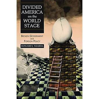 Geteilte Amerika auf der Weltbühne - Regierung und ausländischen Pol gebrochen