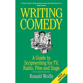Writing Comedy (3rd Revised edition) by Ronald Wolfe - 9780709074137