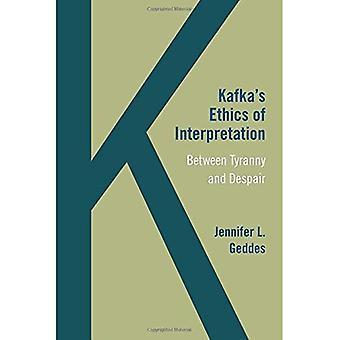 Kafka s etik tolkning: mellan tyranni och förtvivlan