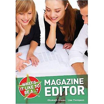 Vad det är som att vara en tidskrift redaktör?