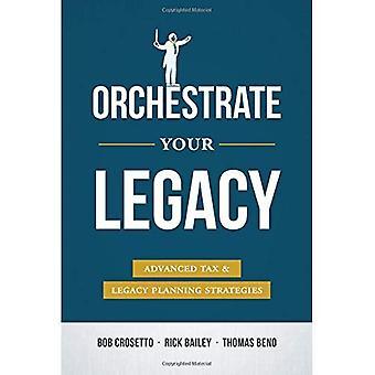 Ohjaamaan sinun perintö: Advanced vero & Legacy suunnittelun strategiat