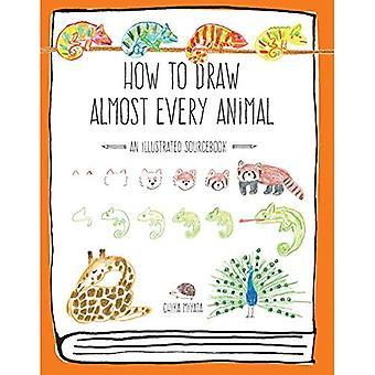 Hur man tecknar nästan varje djur: en illustrerad Sourcebook