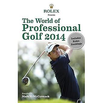 Rolex präsentiert: Die Welt der professionellen Golf-2014
