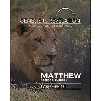 Genesis tot openbaring: Matthew Participant boek [grote Print]: A uitgebreide vers-door-vers verkenning van de Bijbel (Genesis to Revelation)