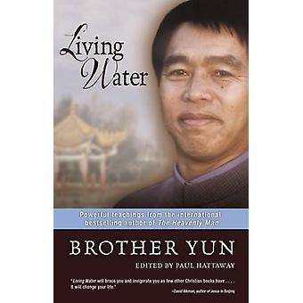 Vivant eau puissants enseignements de l'auteur de best-sellers internationaux de l'homme céleste par Yun & frère