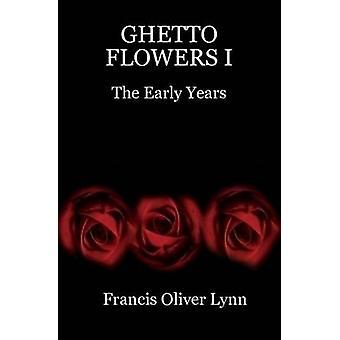 Ghetto Blumen I der frühen Jahre von Lynn & Francis Oliver