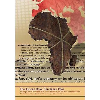 أفريقيا الاتحاد بعد العشر سنوات. حل المشاكل الأفريقية مع بانافريكانيسم والنهضة الأفريقية بموشي آند مامو