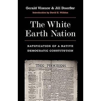 Hvid jorden Nation ratificeringen af en indfødt demokratisk forfatning af Vizenor & Gerald