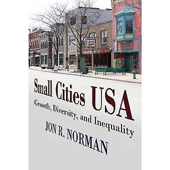 Pequeñas ciudades Estados Unidos crecimiento diversidad y desigualdad por Norman y Jon R
