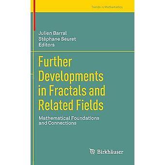 Yderligere udviklinger i fraktaler og relaterede felter matematiske fundament og tilslutninger af Barral & Julien