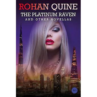The Platinum Raven and other novellas by Quine & Rohan