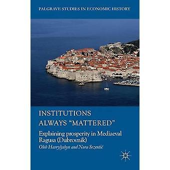 Les institutions toujours importait expliquant la prospérité médiévale Ragusa Dubrovnik par Havrylyshyn & Oleh