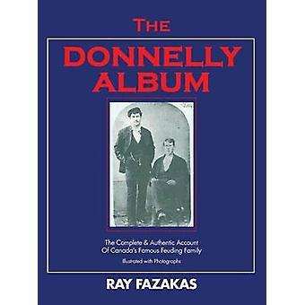 Donnelly albumet fullstendig autentisk kontoen til Canadas berømte stridende familie av Fazakas & Ray