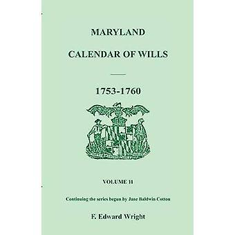 Maryland Calendar of Wills Volume 11 17531760 by Wright & F. Edward