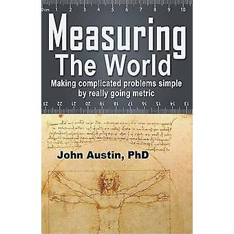 Measuring the World by Austin & John