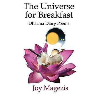Het universum voor ontbijt Dharma dagboek gedichten door Magezis & vreugde