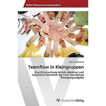 Teamflow i Kleingruppen av Slopianka Marina