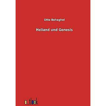 Heliand Und Genesis von Behaghel & Otto