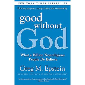 Good Without God by Greg Epstein - 9780061670121 Book