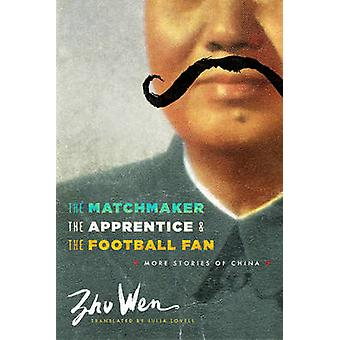 The Matchmaker - the Apprentice - and the Football Fan - More Stories