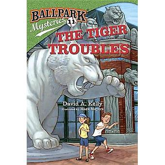 Ballpark Mysteries #11 - The Tiger Troubles by David A Kelly - Mark Me