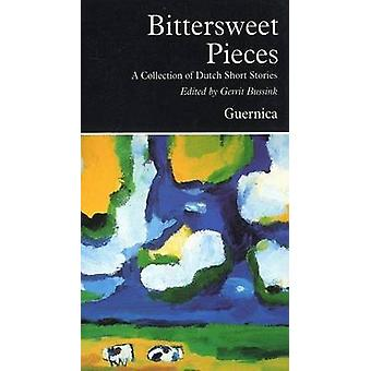 Bittersweet Pieces - Collection of Dutch Short Stories by Gerrit Bussi